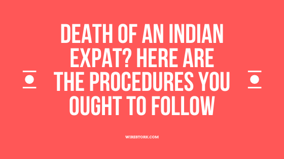Read more about the article Death of an Indian Expat? Here are the procedures you ought to follow